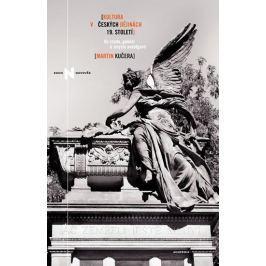 Kučera Martin: Kultura v českých dějinách 19. století