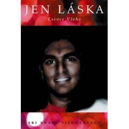 Vishwananda Sri Swami: Jen láska - Esence všeho