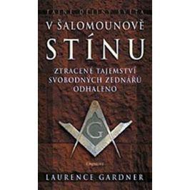 Gardner Laurence: V Šalamounově stínu - tajné dějiny světa