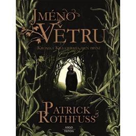 Rothfuss Patrick: Jméno větru - Kronika Královraha 1