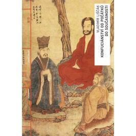 Liščák Vladimír: Konfuciánství od počátků do současnosti