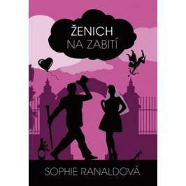 Ranaldová Sophie: Ženich na zabití