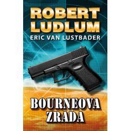 Ludlum Robert, Van Lustbader Eric,: Bourneova zrada (Pátý díl série o Jasonu Bourneovi!)