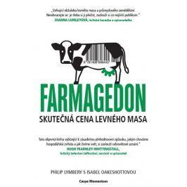 Lymbery Philip, Oakeshott Isabel,: Farmagedon aneb skutečná cena levného masa