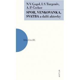Čechov A. P., Gogol N. V., Turgeněv I. S: Spor, Venkovanka, Svatba a další aktovky