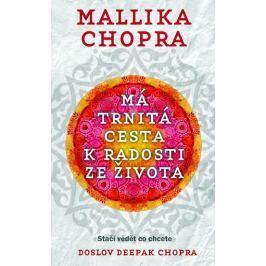 Chopra Mallika: Má trnitá cesta k radosti ze života