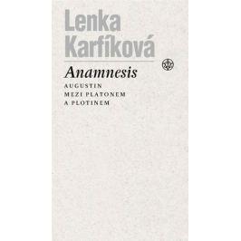 Karfíková Lenka: Anamnésis - Augustin mezi Platónem a Plótinem