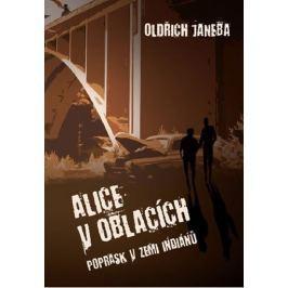 Janeba Oldřich: Alice v oblacích aneb Poprask v zemi indiánů