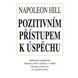 Hill Napoleon: Pozitivním přístupem k úspěchu