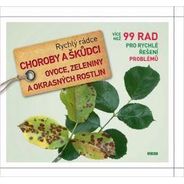 Vietmeier Andreas, Klug Marianne: Choroby a škůdci ovoce, zeleniny a okrasných rostlin - Rychlý rádc