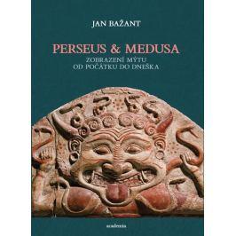 Bažant Jan: Perseus a Medusa - Zobrazení mýtu od počátku do dneška