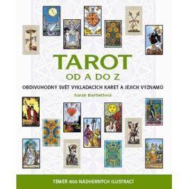 Bartlettová Sarah: Tarot od A do Z - Obdivuhodný svět vykládacích karet a jejich významů