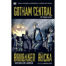 Brubaker Ed, Lark Michael, Rucka Greg,: Gotham Central 1 - Při výkonu služby