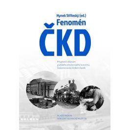 Stříteský Hynek: Fenomén ČKD - Příspěvek k dějinám pražského strojírenského průmyslového koncernu Če