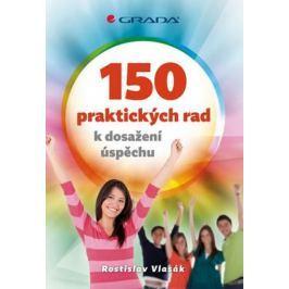 Vlasák Rostislav: 150 praktických rad k dosažení úspěchu