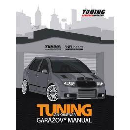 Kamenář Jan: Tuning - garážový manuál