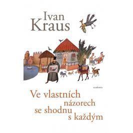 Kraus Ivan: Ve vlastních názorech se shodnu s každým