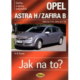 Etzold Hans-Rudiger Dr.: Opel Astra H od 3/04 / Zafira B od 7/05 - Jak na to? - 99.