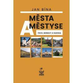 Bína Jan: Města a městyse Čech, Moravy a Slezska
