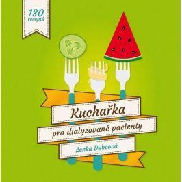 Dubcová Lenka: Kuchařka pro dialyzované pacienty - 130 receptů