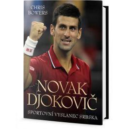 Bowers Chris: Djokovic a vzestup Srbska