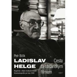 Bilík Petr: Ladislav Helge - Cesta za občanským filmem