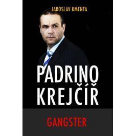 Kmenta Jaroslav: Padrino Krejčíř - Gangster