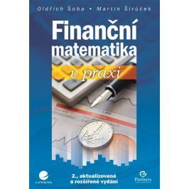 Šoba Oldřich, Širůček Martin, Ptáček Rom: Finanční matematika v praxi