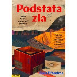 D´Andrea Luca: Podstata zla - Temný thriller z prostředí Dolomit