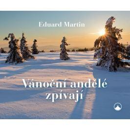 Martin Eduard: Vánoční andělé zpívají