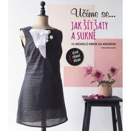 Lubin Clémentine: Učíme se... Jak šít šaty a sukně - 15 modelů krok za krokem