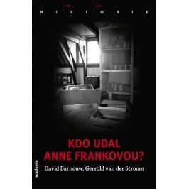 Barnouw David, van der Stroom Gerrold: Kdo udal Anne Frankovou?