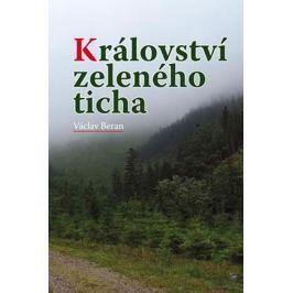 Beran Václav: Království zeleného ticha