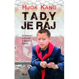 Kang Hjok: Tady je ráj - Svědectví o životě v Severní Koreji