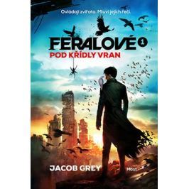 Grey Jacob: Feralové 1 - Pod křídly vran