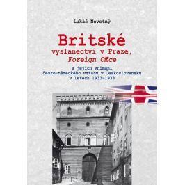 Novotný Lukáš: Britské vyslanectví v Praze, Foreign Office a jejich vnímání česko-německého vztahu v