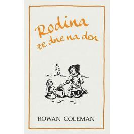 Coleman Rowan: Rodina ze dne na den