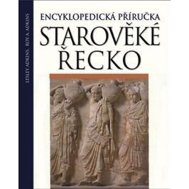 Adkins Lesley a Roy: Starověké Řecko - Encyklopedická příručka