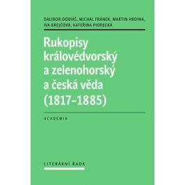 Dobiáš Dalibor: Rukopisy královédvorský a zelenohorský a česká věda (1817-1885)