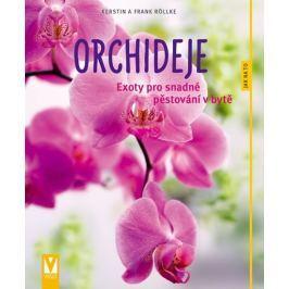 Röllke Kerstin a Frank: Orchideje - Exoty pro snadné pěstování v bytě