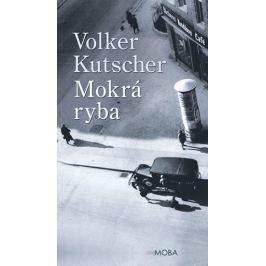 Kutscher Volker: Mokrá ryba