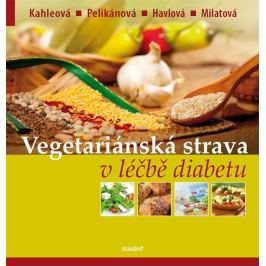 Kahleová a kolektiv Hana: Vegetariánská strava v léčbě diabetu