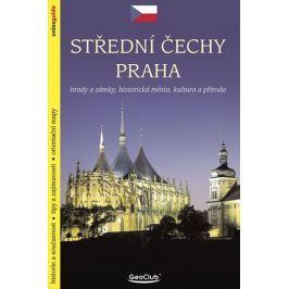 Kubík Viktor: Střední Čechy Praha - Hrady a zámky, historická města, kultura a příroda