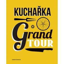 Grantová Hannah: Kuchařka Grand Tour