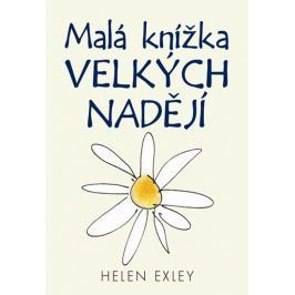 Exleyová Helen: Malá knížka velkých nadějí