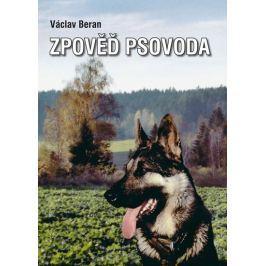 Beran Václav: Zpověď psovoda