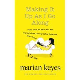 Keyesová Marian: Making It Up As I Go Along