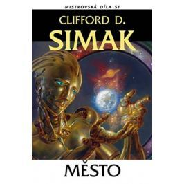Simak Clifford D.: Město - Mistrovská díla SF