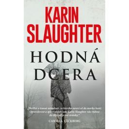 Slaughter Karin: Hodná dcera