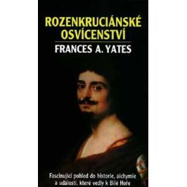 Yates Frances A.: Rozenkruciánské osvícenství
